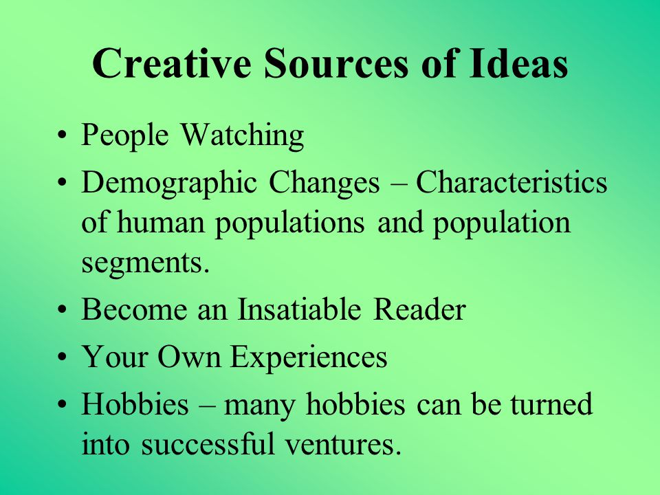Creative Sources of Ideas People Watching Demographic Changes – Characteristics of human populations and population segments.