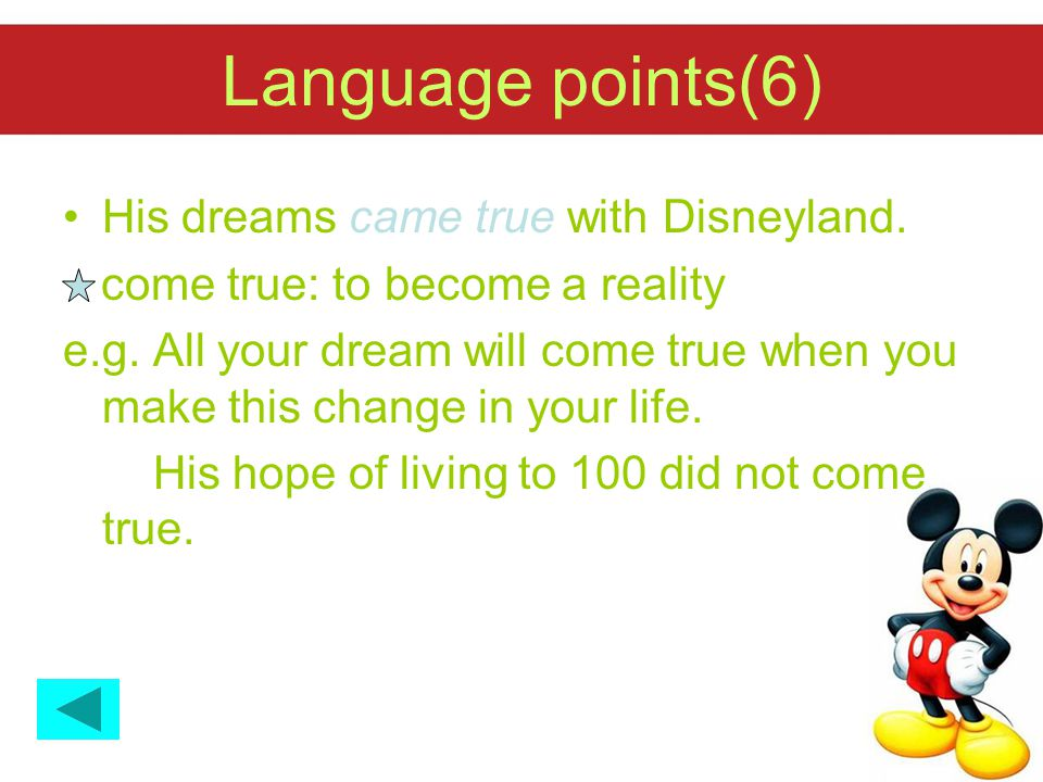 Language points(6) His dreams came true with Disneyland.