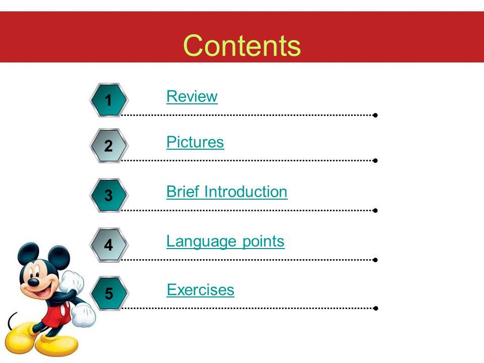 Contents Review 1 Pictures 2 Brief Introduction 3 Language points 4 Exercises 5