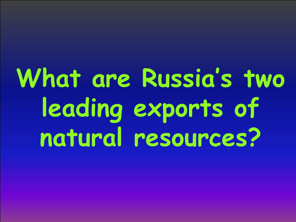 What are Russia's two leading exports of natural resources?