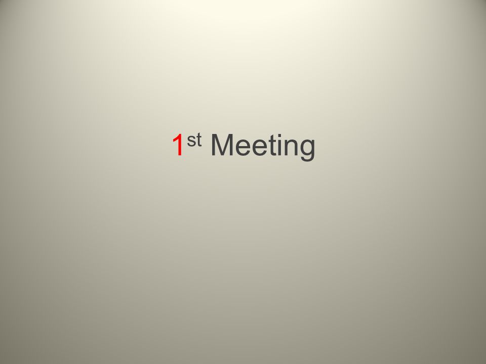 1 st Meeting