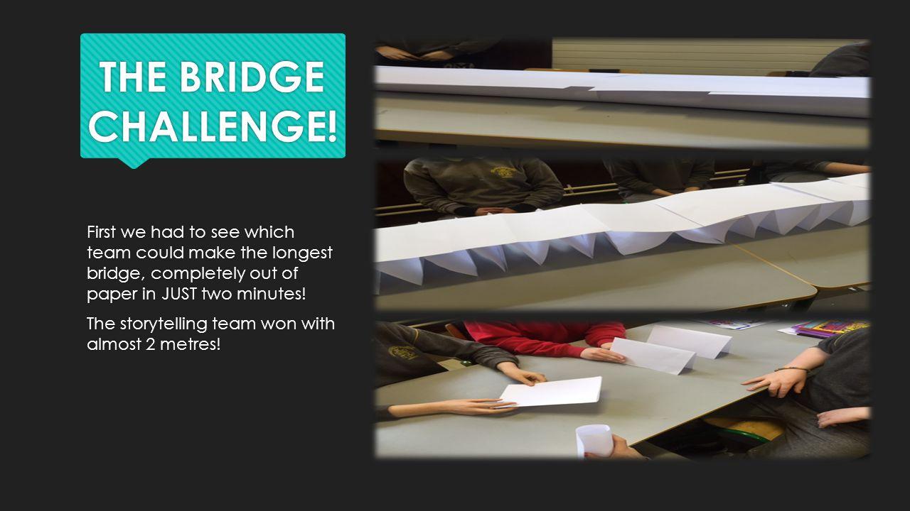 THE BRIDGE CHALLENGE.