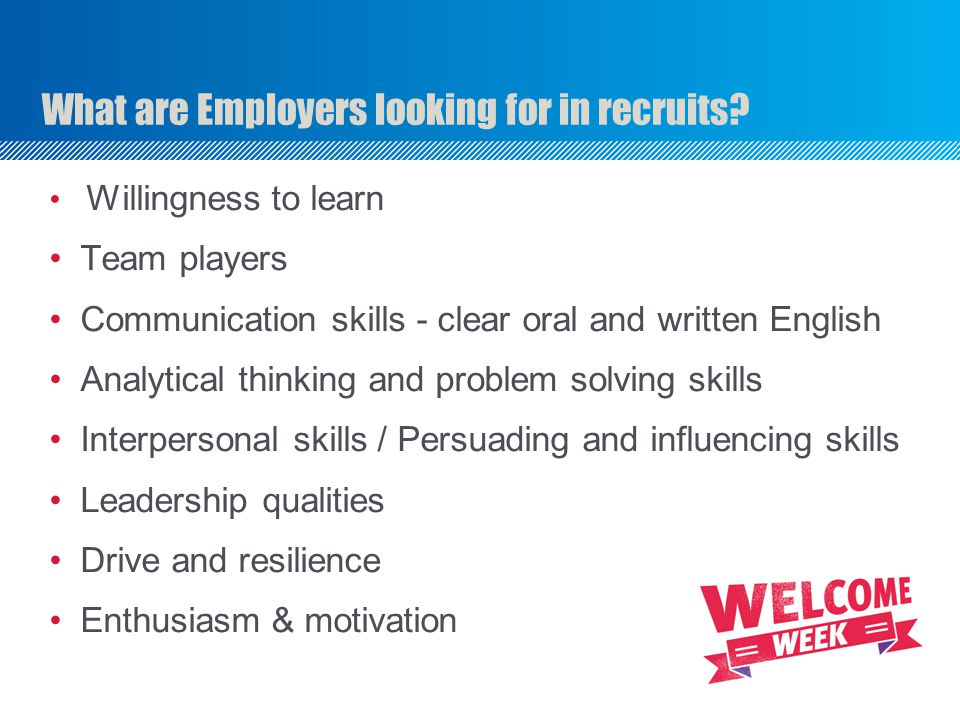 What are Employers looking for in recruits.