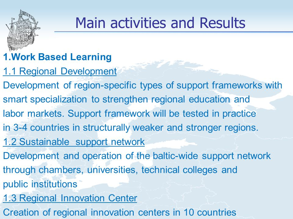 1.Work Based Learning 1.1 Regional Development Development of region-specific types of support frameworks with smart specialization to strengthen regi