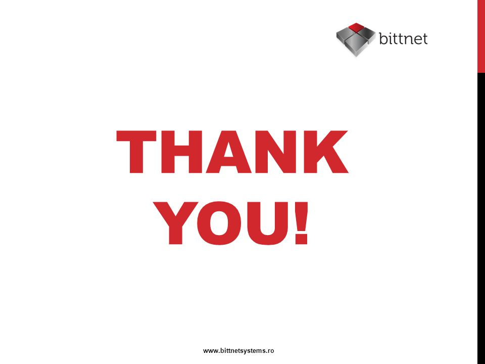 THANK YOU! www.bittnetsystems.ro