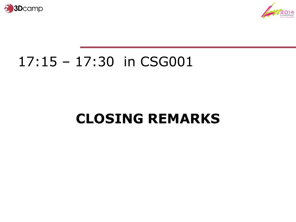 17:15 – 17:30 in CSG001 CLOSING REMARKS