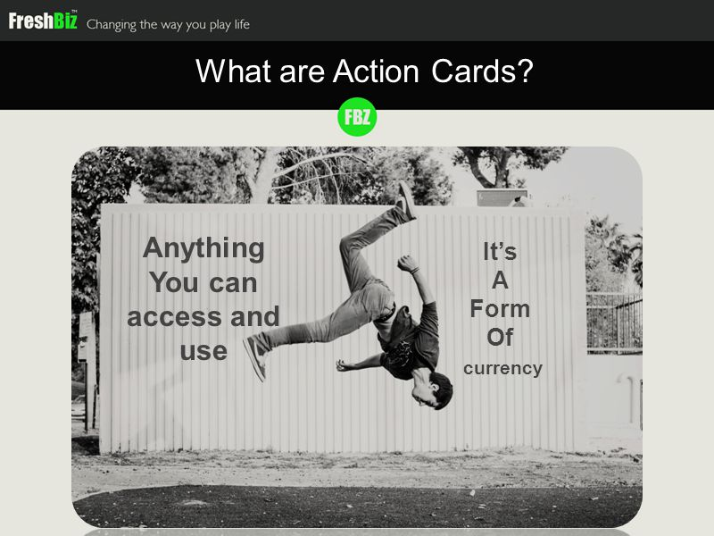What are Action Cards It's A Form Of currency Anything You can access and use