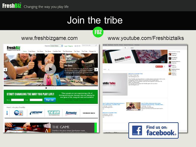 Join the tribe www.freshbizgame.comwww.youtube.com/Freshbiztalks