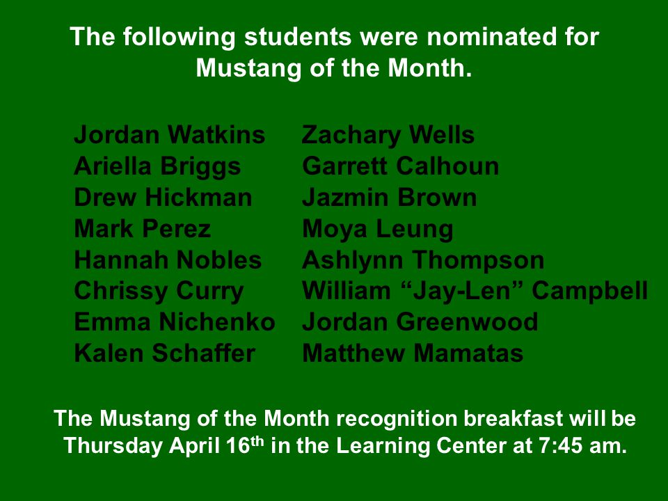 The following students were nominated for Mustang of the Month.