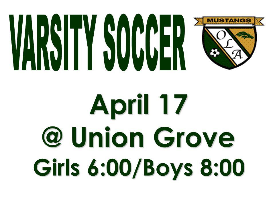 April 17 @ Union Grove Girls 6:00/Boys 8:00