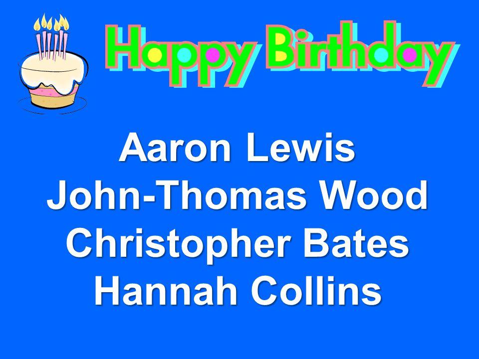 Aaron Lewis John-Thomas Wood Christopher Bates Hannah Collins