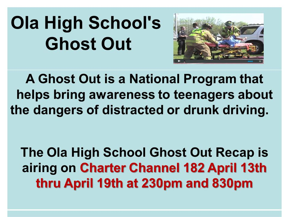 Ola High School s Ghost Out A Ghost Out is a National Program that helps bring awareness to teenagers about the dangers of distracted or drunk driving.