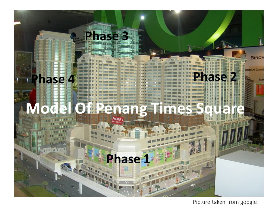 Model Of Penang Times Square Phase 1 Phase 2 Phase 3 Phase 4 Picture taken from google