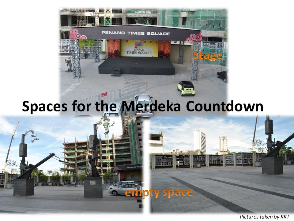 Spaces for the Merdeka Countdown Pictures taken by KKT