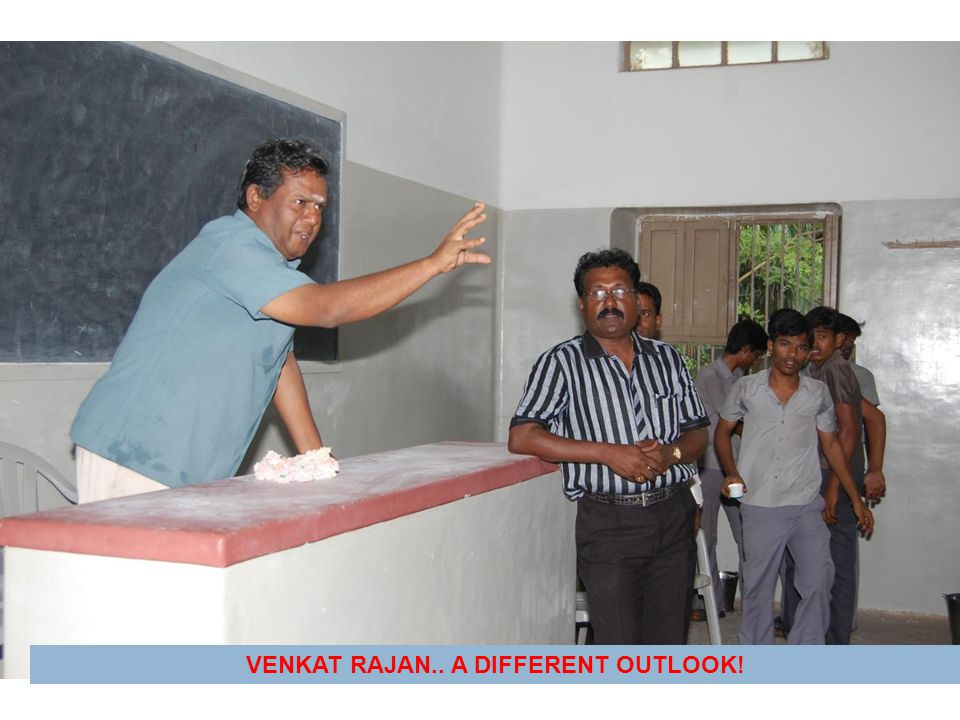VENKAT RAJAN.. A DIFFERENT OUTLOOK!