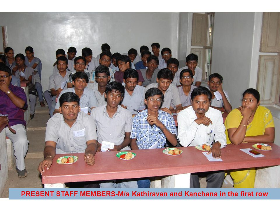 PRESENT STAFF MEMBERS-M/s Kathiravan and Kanchana in the first row