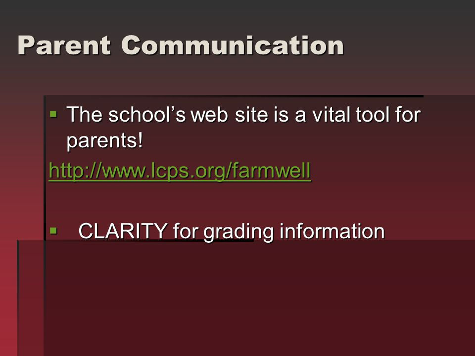 Parent Communication  The school's web site is a vital tool for parents.