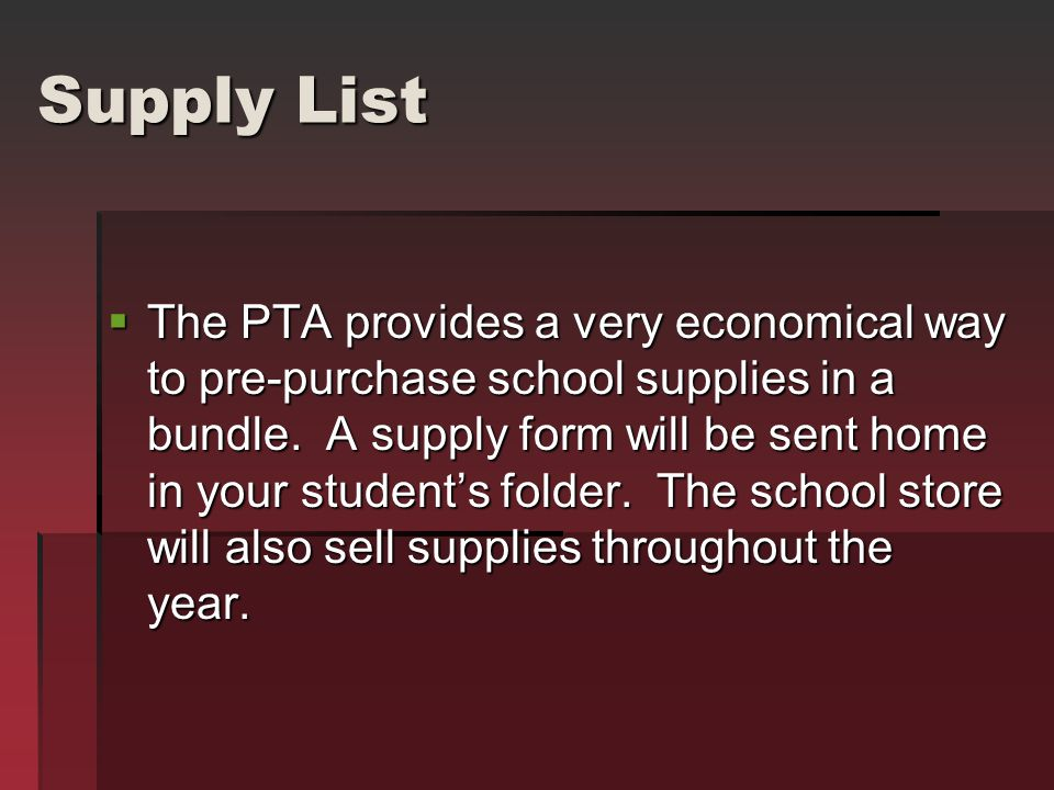 Supply List  The PTA provides a very economical way to pre-purchase school supplies in a bundle.