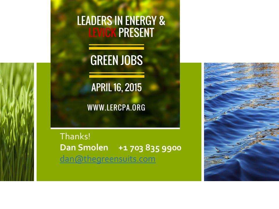 Thanks! Dan Smolen +1 703 835 9900 dan@thegreensuits.com dan@thegreensuits.com