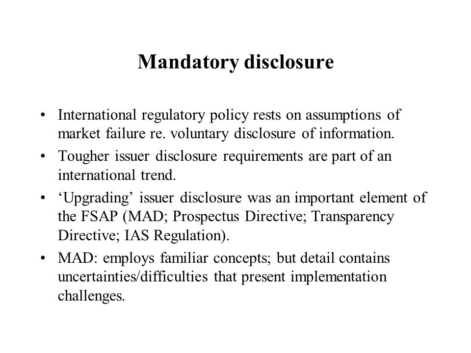 Mandatory disclosure International regulatory policy rests on assumptions of market failure re.