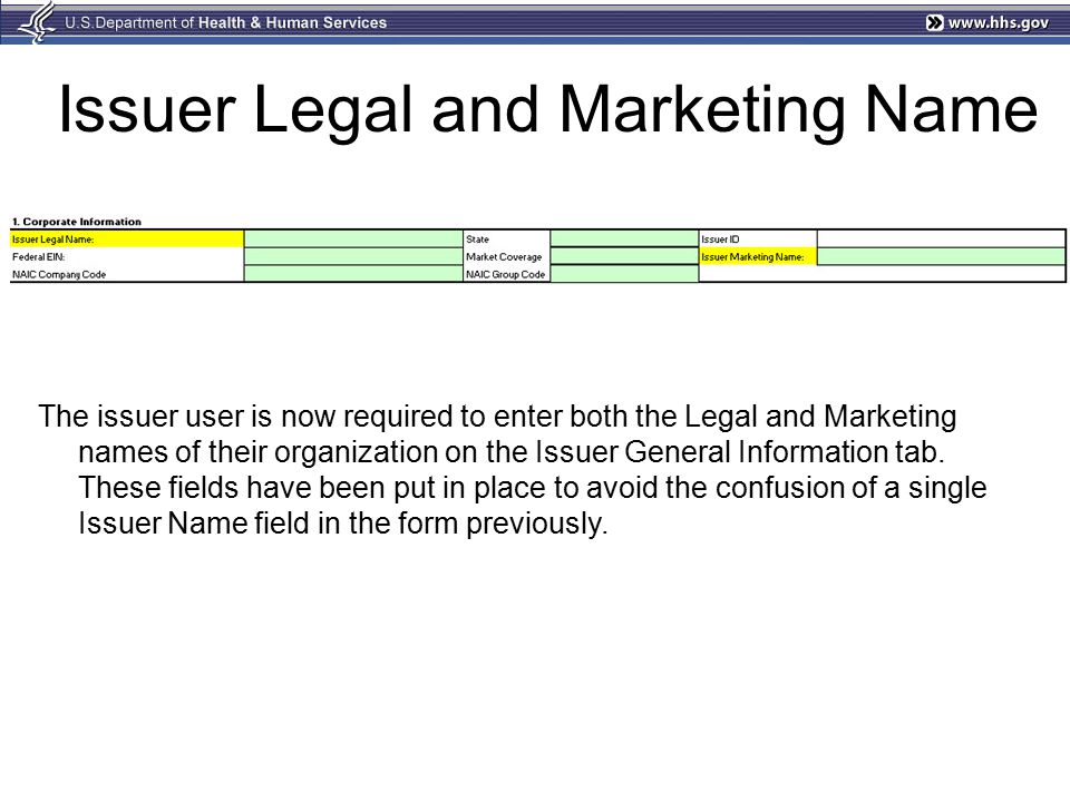 Issuer Legal and Marketing Name The issuer user is now required to enter both the Legal and Marketing names of their organization on the Issuer General Information tab.