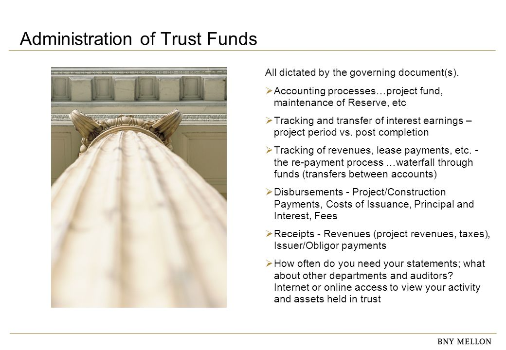Information Security Identification: Confidential Administration of Trust Funds All dictated by the governing document(s).