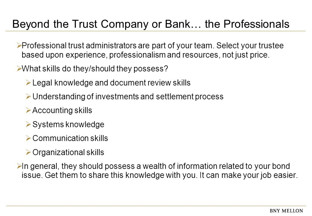 Information Security Identification: Confidential Beyond the Trust Company or Bank… the Professionals  Professional trust administrators are part of your team.