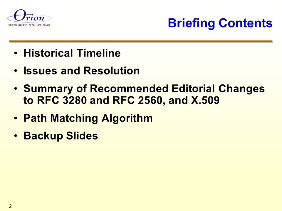 3 Historical Timeline DoD PKI motivates development of CRL Processing Rules (1997-98) Rules submitted to X.509 Editor (1998-99) X.509 accepted Input as Normative Annex (1999) RFC 3280 uses the Annex to define CRL Processing Rules (??) (2002) Issue of some CA products not asserting IDP for partial CRL comes to light (2002) Three discussion threads on PKIX on the issue of similarity of certificate Certification Path and CRL Certification Path (2002-04)
