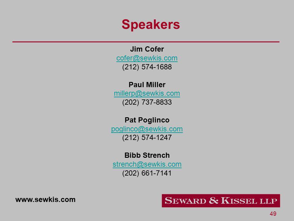 49 Speakers Jim Cofer cofer@sewkis.com (212) 574-1688 Paul Miller millerp@sewkis.com (202) 737-8833 Pat Poglinco poglinco@sewkis.com (212) 574-1247 Bibb Strench strench@sewkis.com (202) 661-7141 www.sewkis.com