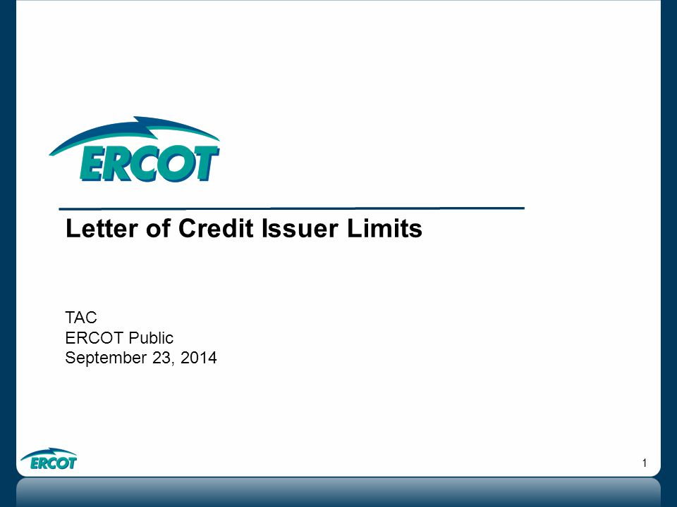1 Letter of Credit Issuer Limits TAC ERCOT Public September 23, 2014