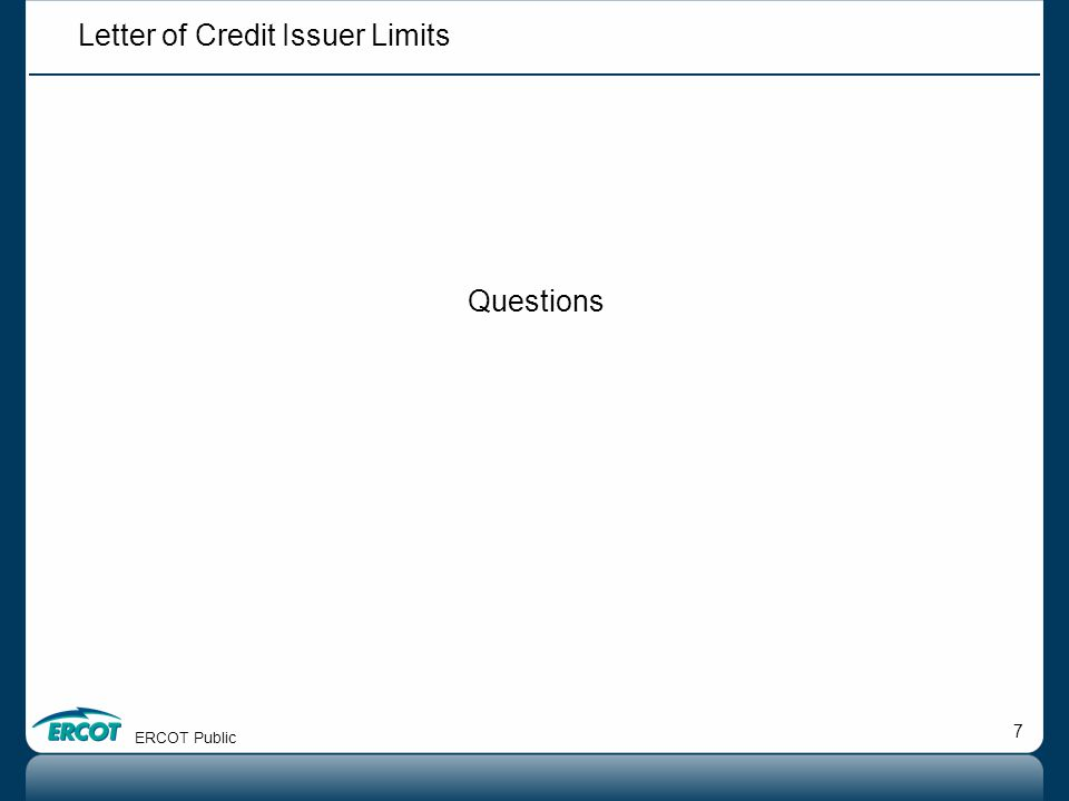 7 Questions ERCOT Public Letter of Credit Issuer Limits