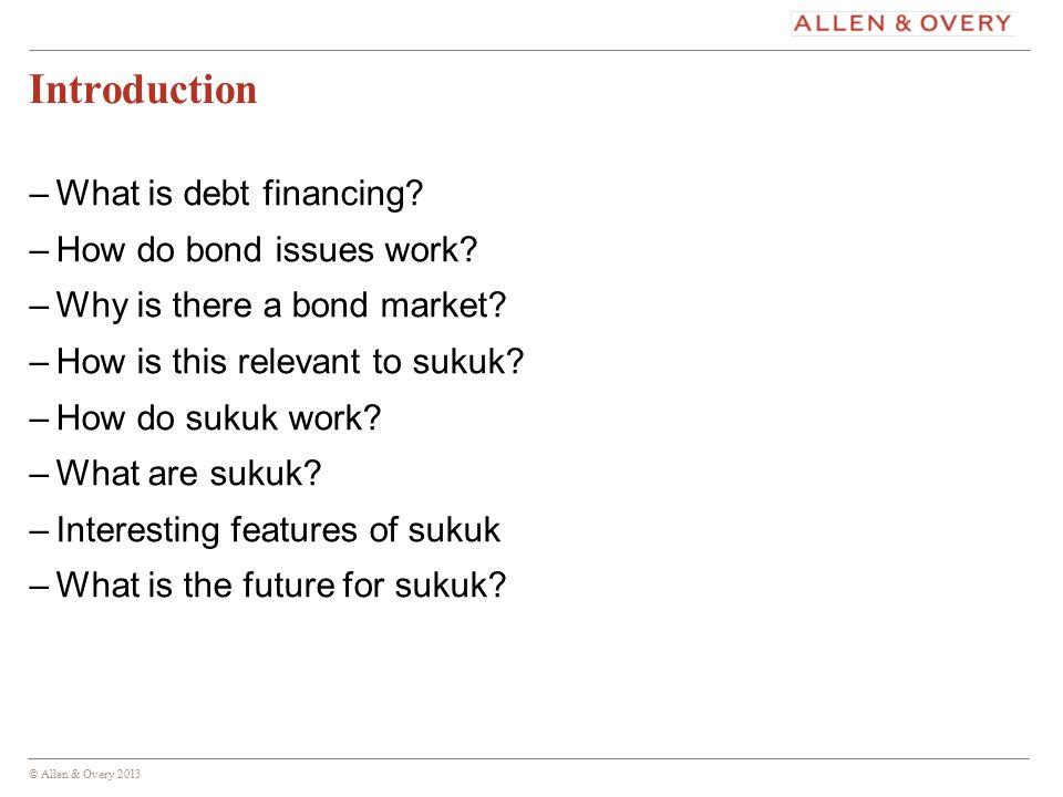 © Allen & Overy 2013 3 What is debt financing.