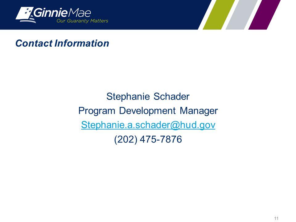 Contact Information Stephanie Schader Program Development Manager Stephanie.a.schader@hud.gov (202) 475-7876 11