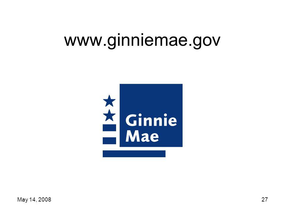 May 14, 200827 www.ginniemae.gov
