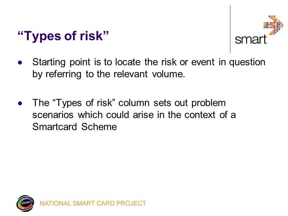 Consequences of risk Once the type of risk has been identified, read across the Register to the consequences of risk column This column sets out the potential effects of the risk or event Does not account for unusual or unforeseen circumstances