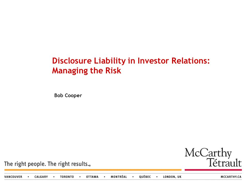 Bob Cooper Disclosure Liability in Investor Relations: Managing the Risk