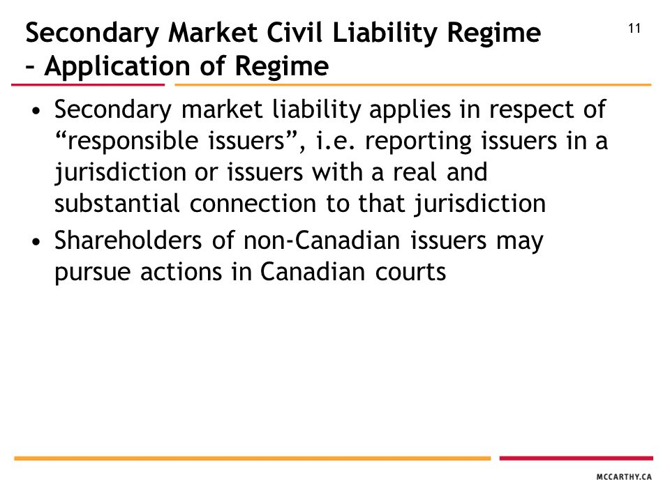 11 Secondary Market Civil Liability Regime – Application of Regime Secondary market liability applies in respect of responsible issuers , i.e.