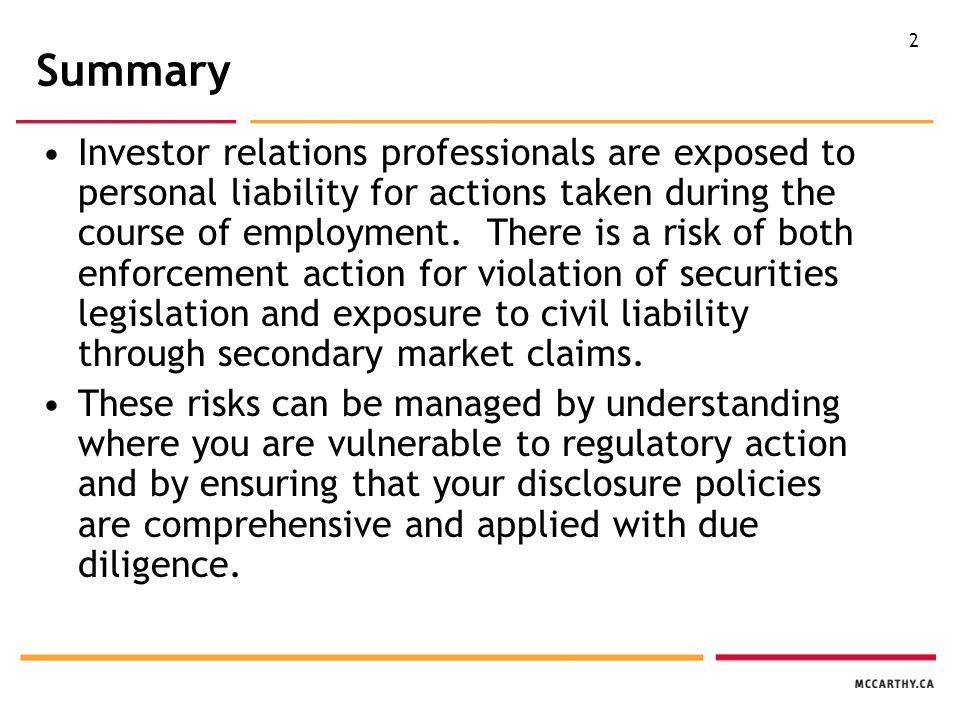 2 Summary Investor relations professionals are exposed to personal liability for actions taken during the course of employment.