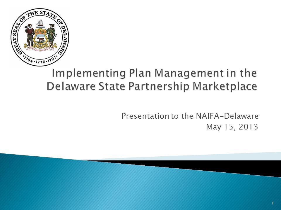 Presentation to the NAIFA-Delaware May 15, 2013 1