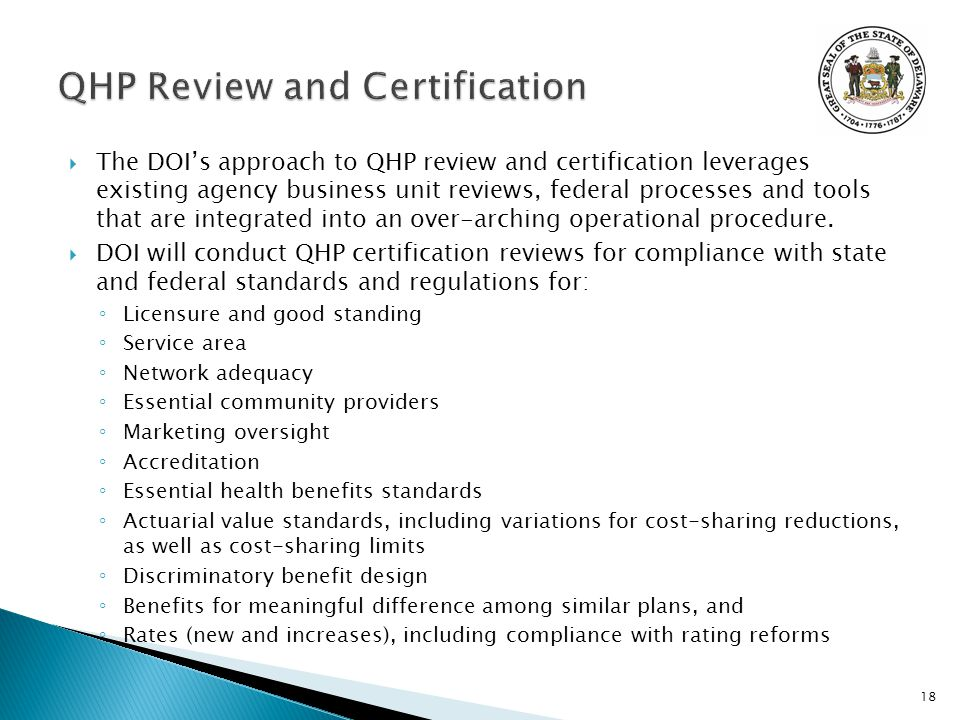  The DOI's approach to QHP review and certification leverages existing agency business unit reviews, federal processes and tools that are integrated into an over-arching operational procedure.
