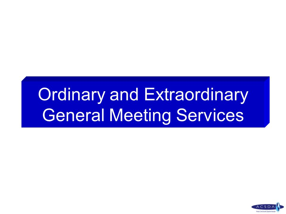 Ordinary and Extraordinary General Meeting Services