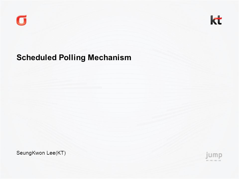 SeungKwon Lee(KT) Scheduled Polling Mechanism