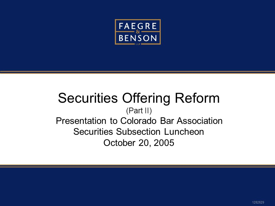 1252529 Securities Offering Reform (Part II) Presentation to Colorado Bar Association Securities Subsection Luncheon October 20, 2005