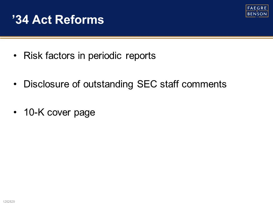 1252529 '34 Act Reforms Risk factors in periodic reports Disclosure of outstanding SEC staff comments 10-K cover page