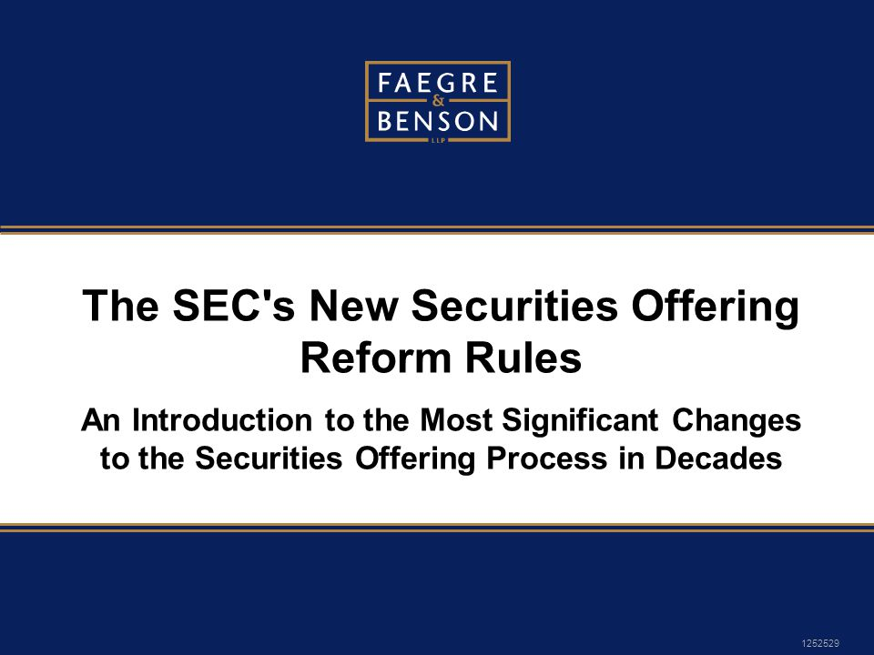 1252529 The SEC s New Securities Offering Reform Rules An Introduction to the Most Significant Changes to the Securities Offering Process in Decades