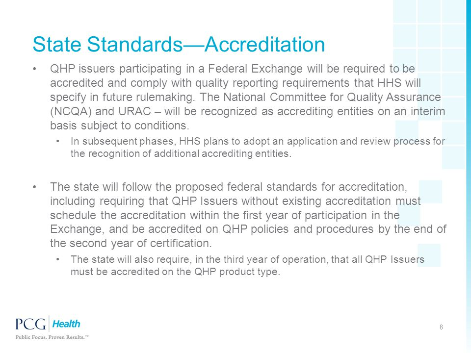 State Standards—Accreditation QHP issuers participating in a Federal Exchange will be required to be accredited and comply with quality reporting requ