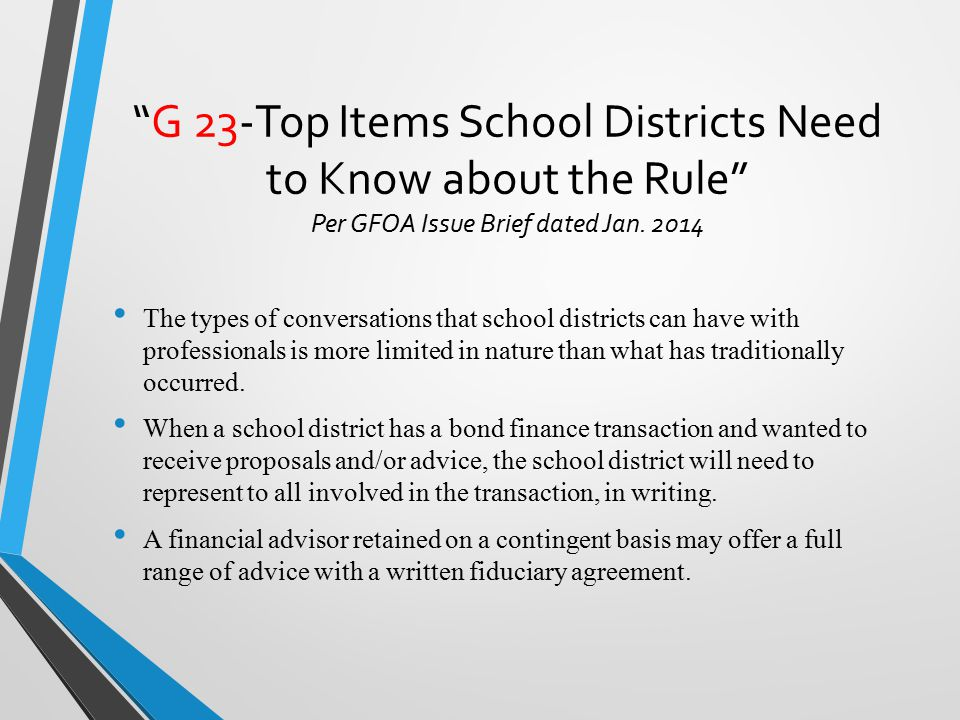 G 23-Top Items School Districts Need to Know about the Rule Per GFOA Issue Brief dated Jan.