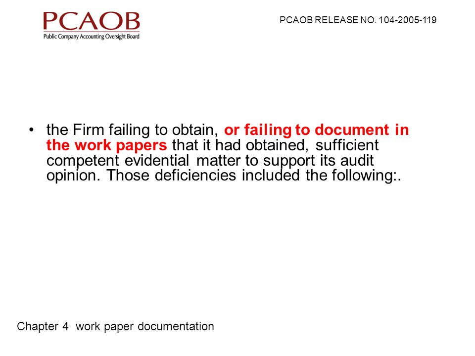 the Firm failing to obtain, or failing to document in the work papers that it had obtained, sufficient competent evidential matter to support its audit opinion.