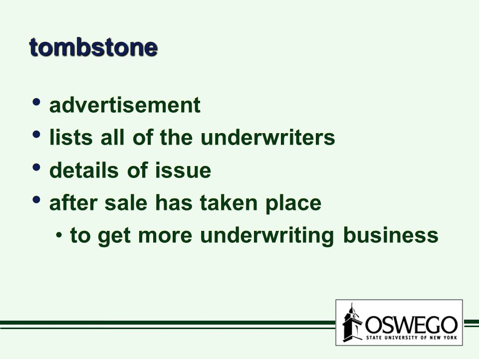 tombstonetombstone advertisement lists all of the underwriters details of issue after sale has taken place to get more underwriting business advertise