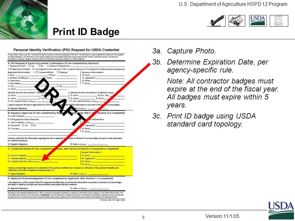 U.S. Department of Agriculture HSPD 12 Program Version 11/1/05 9 Print ID Badge 3a.Capture Photo.